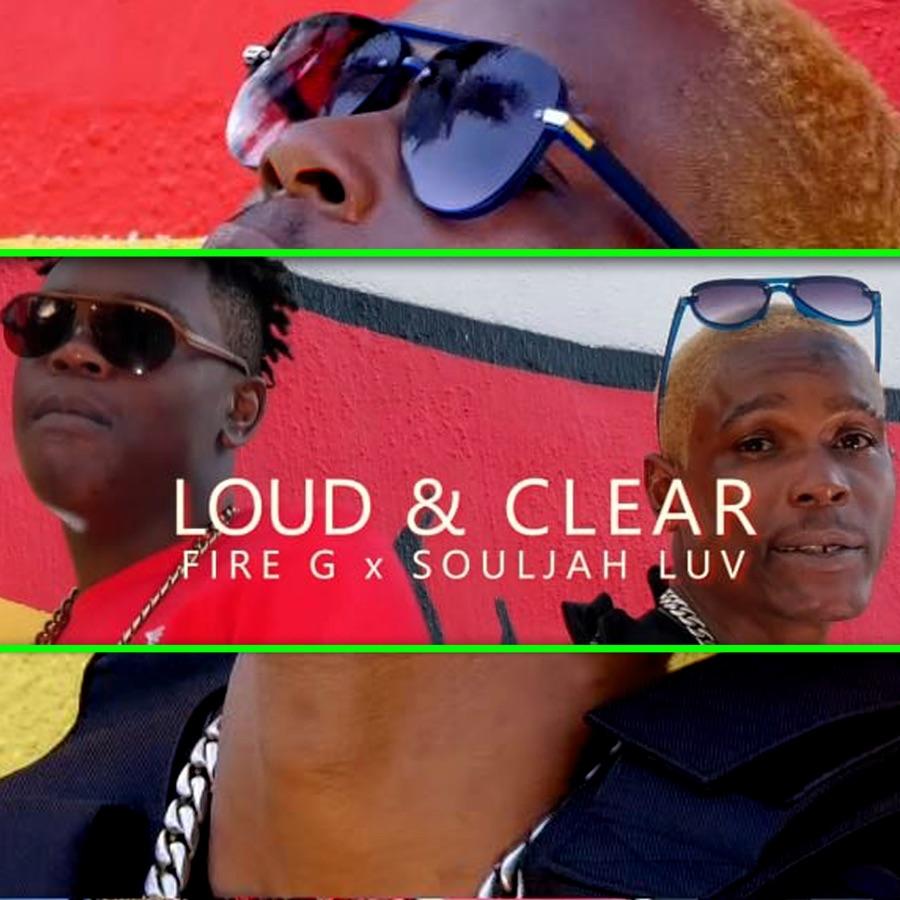 Souljah Luv & Fire G - Loud & Clear - Single