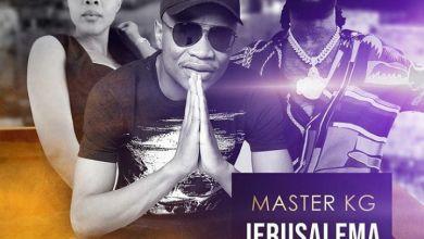Photo of Master KG – Jerusalema (Remix) Ft. Burna Boy & Nomcebo Zikode
