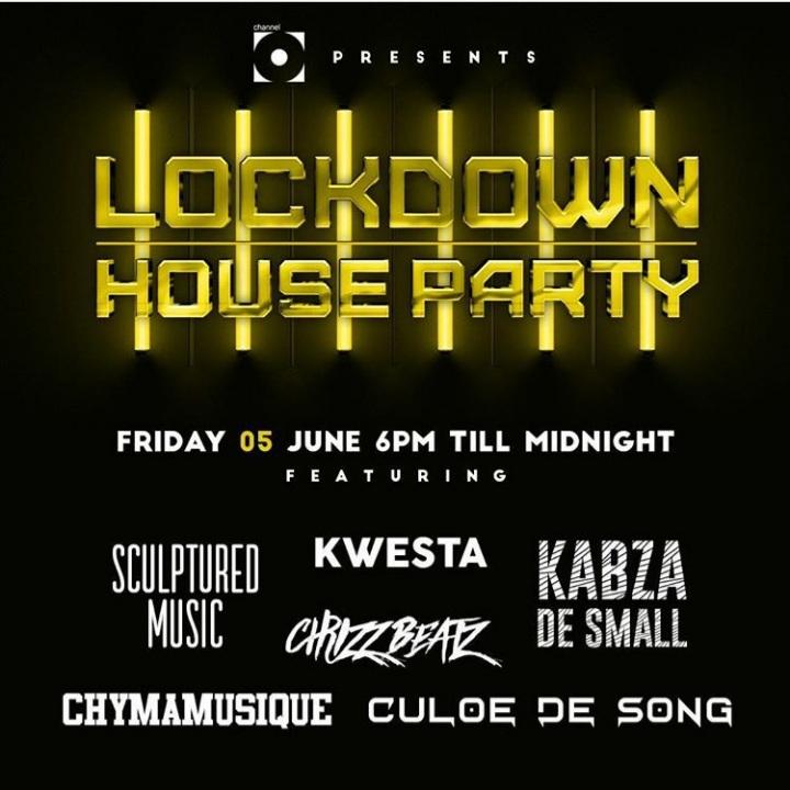 Channel O Lockdown House Party Season 2 Features Kwesta, Kabza De Small, Sculptured Music, Chymamusique & Culoe De Song