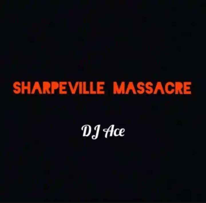"DJ Ace Releases Brand New Single ""Sharpeville Massacre"" Image"