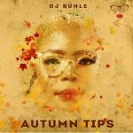 """DJ Buhle Is Giving """"Autumn Tips"""" In New Song"""