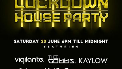 DJ Vigilante, Sliqe, Thee Gobbs, Limpopo Rhythm, Kaylow & Supta Are Lined Up For This Saturday June 20th, Lockdown House Party Mix