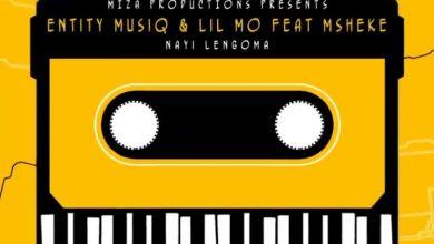 Photo of Entity MusiQ & Lil' Mo – Nayi Lengoma (ft. Msheke)