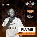 "FLVME, Mellow & J-Smash Appears On ""House Of Trace"" Lockdown Party This Weekend"