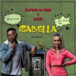 """""""Isabella"""" By Kaygee DaKing And Bizizi Is Currently Topping Major Charts"""