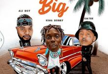 "Photo of King Bobby Premieres ""Now We Big"" Ft. Emtee & Ali Boy"