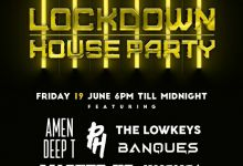 Master KG, PH, The Lowkeys, Kususa, Banques & Amen Deep T Are Lined Up For This Friday June 19th, Lockdown House Party Mix
