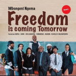 "Mbongeni Ngema Links Up With Emtee, Saudi, Gigi Lamayne, Reason, Blaklez, Tamarsha & MJ Machaba For ""Freedom Is Coming Tomorrow"" Remix"