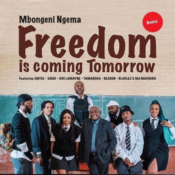 Dr Mbongeni Ngema ft Emtee, Saudi, Gigi Lamayne, Tamarsha, Reason, Blaklez & DJ Machaba – Freedom Is Coming Tomorrow (Remix)