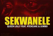 "Queen Lolly Premieres ""Sekwanele"" Ft. Ntencane & Jumbo"