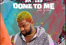 """Photo of Nigerian Shake Body Crooner, Skales Drops New Single """"Done To Me"""""""