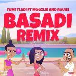 Tumi Tladi Premieres Basadi (Remix) Ft. Rouge & Moozlie