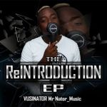 "Vusinator Puts Out ""The Reintroduction"" EP"