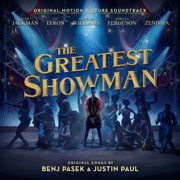 The Greatest Showman (Original Motion Picture Soundtrack) - Benj Pasek & Justin Paul