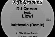 Photo of DJ Qness – Imithwalo [Remix] ft. Lizwi