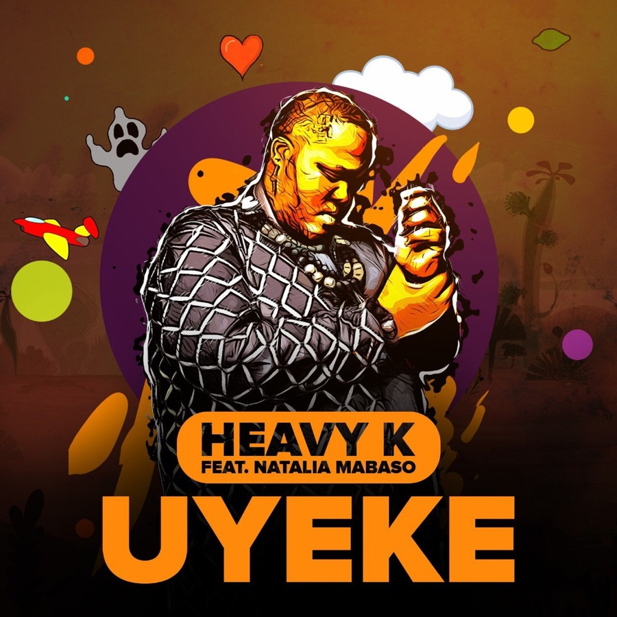 Heavy-K - UYEKE (feat. Natalia Mabaso) - Single