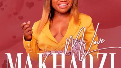 Makhadzi - My Love (feat. Master KG & Prince Benza) - Single