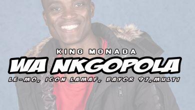 King Monada - Wa Ngopola (feat. Bayor97, multi, Icon Lamaf & Le-Mo) - Single