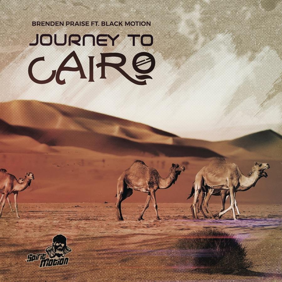 Brenden Praise - Journey To Cairo (feat. Black Motion) - Single