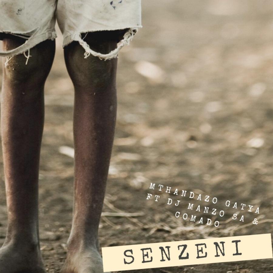 Mthandazo Gatya - Senzeni (feat. DJ Manzo Sa & Comado) - Single