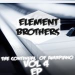 Element Brothers – The Continual of Amapiano, Vol. 4
