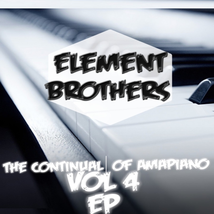 ELEMENT BROTHERS - The Continual of Amapiano, Vol. 4