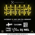 3rd & 4th, July Lockdown House Party Line UP: DJ Shimza, Big Sky, Nel, Hudson, Khuli Chana, PH, JazziDisciples And More