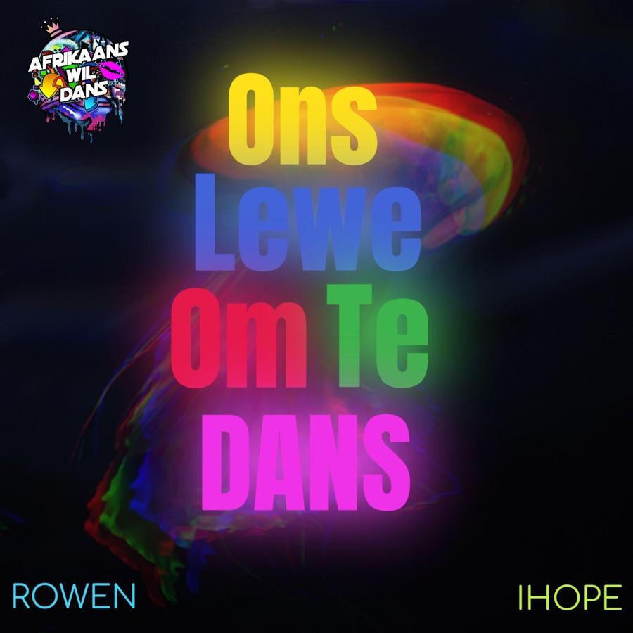 Afrikaans Wil Dans - Ons Lewe Om Te Dans (feat. Rowen & Ihope) - Single