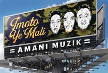 """Listen to Amani Muzik's """"Imoto Ye'Mali"""""""