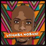 "DJ Nova SA drops another Song, ""Uhamba Nobani"""