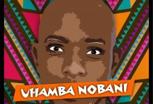 "Photo of DJ Nova SA drops another Song, ""Uhamba Nobani"""