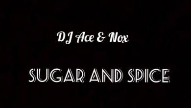 DJ Ace & Nox – Sugar and Spice Image