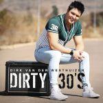 Dirk Van Der Westhuizen - Dirty 30's