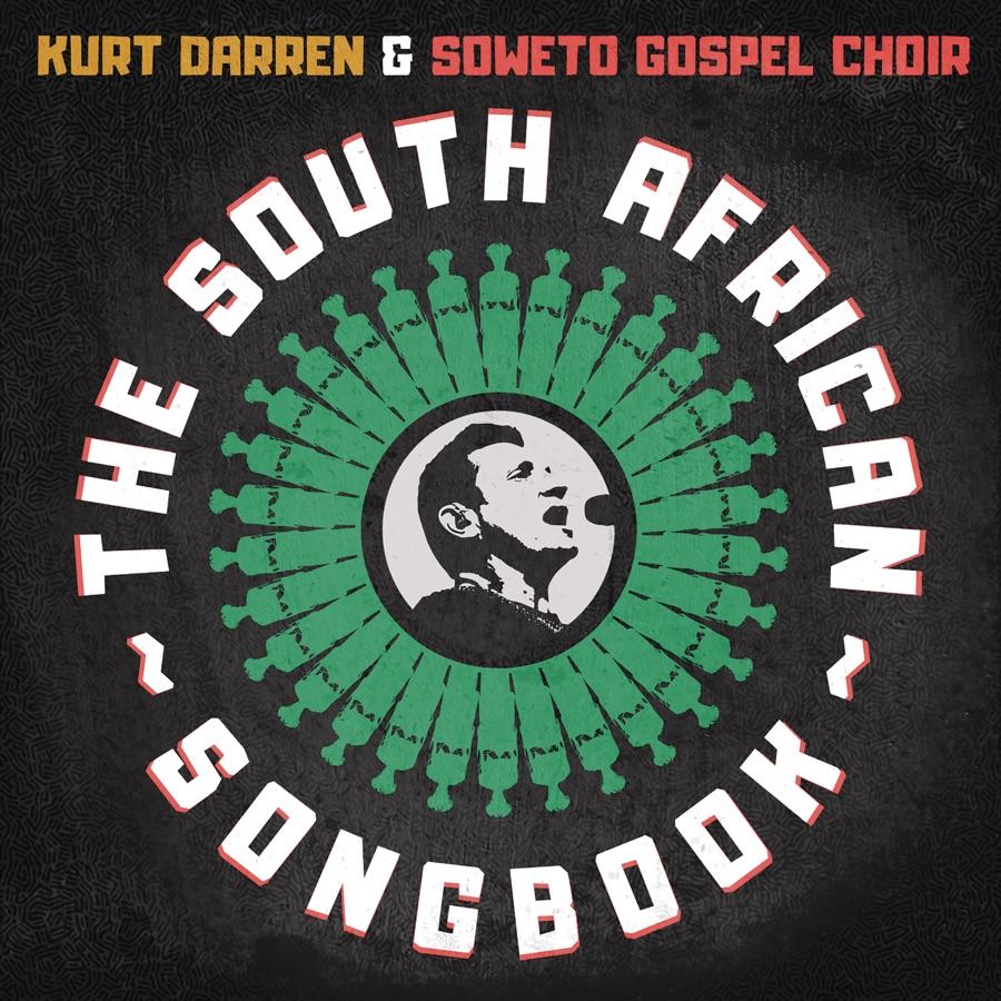 Kurt Darren & Soweto Gospel Choir - The South African Songbook