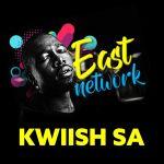 Kwiish SA – East Network Album