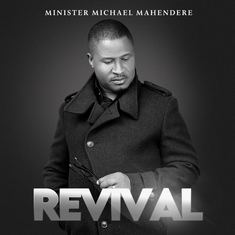 Minister Michael Mahendere - Revival - Single