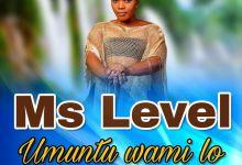 Photo of Ms Level – Umuntu Wami Lo
