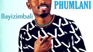 Phumlani – Bayizimbali Image