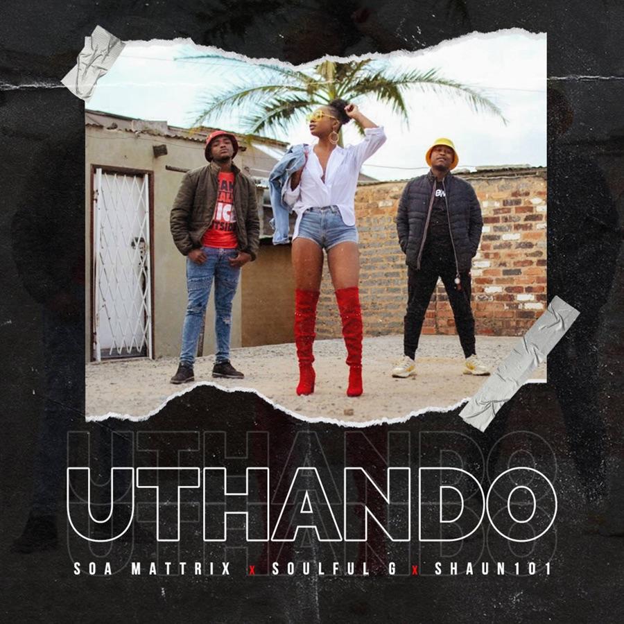 Soa mattrix, SoulfulG & Shaun101 - Uthando - Single