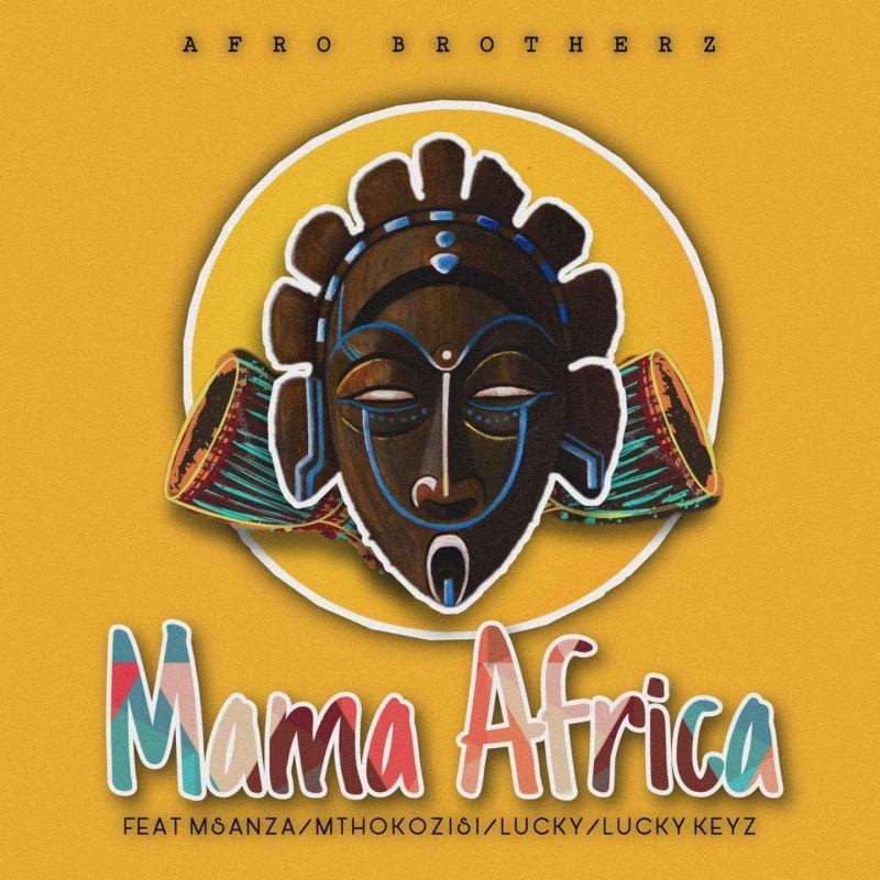 """Afro Brotherz Celebrates """"Mama Africa"""" With Msanza, Mthokozisi, Lucky & Lucky Keyz Image"""