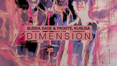 Budda Sage, Froote, Kususa – Dimension