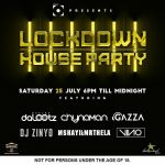 DJ DaLootz, Chynaman, Gazza, Zinyo, Mr Thela, Mshayi & Vino – Line-up For Lockdown House Party Mix (Saturday July 26th, 2020)