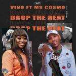 DJ Vino Teams Up With Ms Cosmo For New Drop The Heat Mix