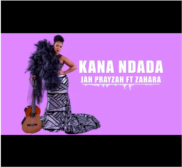 "Jah Prayzah Presents ""Kana Ndada"" feat. Zahara Image"