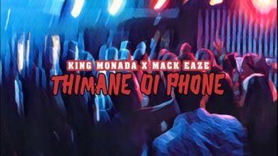 "Photo of King Monada Enlists Mack Eaze For ""Thimane Di Phone"""