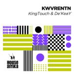 KingTouch & De'KeaY – KWVRENTN