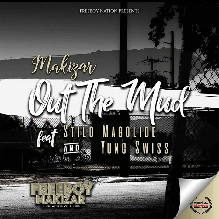 Makizar – Out The Mud Ft. Stilo Magolide & Yung Swiss Image