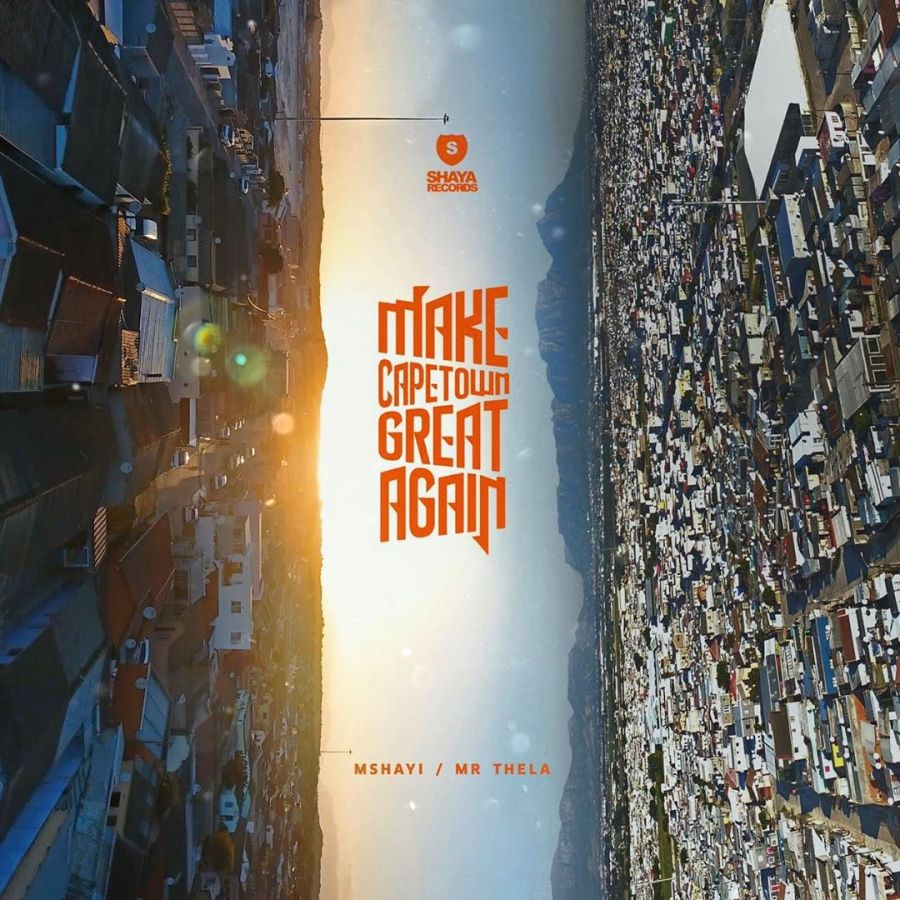 Mshayi & Mr Thela – Make Cape Town Great Again EP Image