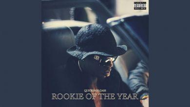 Quickfass Cass Drops New 'Rookie Of The Year' Mixtape