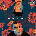 Stogie T Drops 'Dunno' Visuals Ft. Nasty C